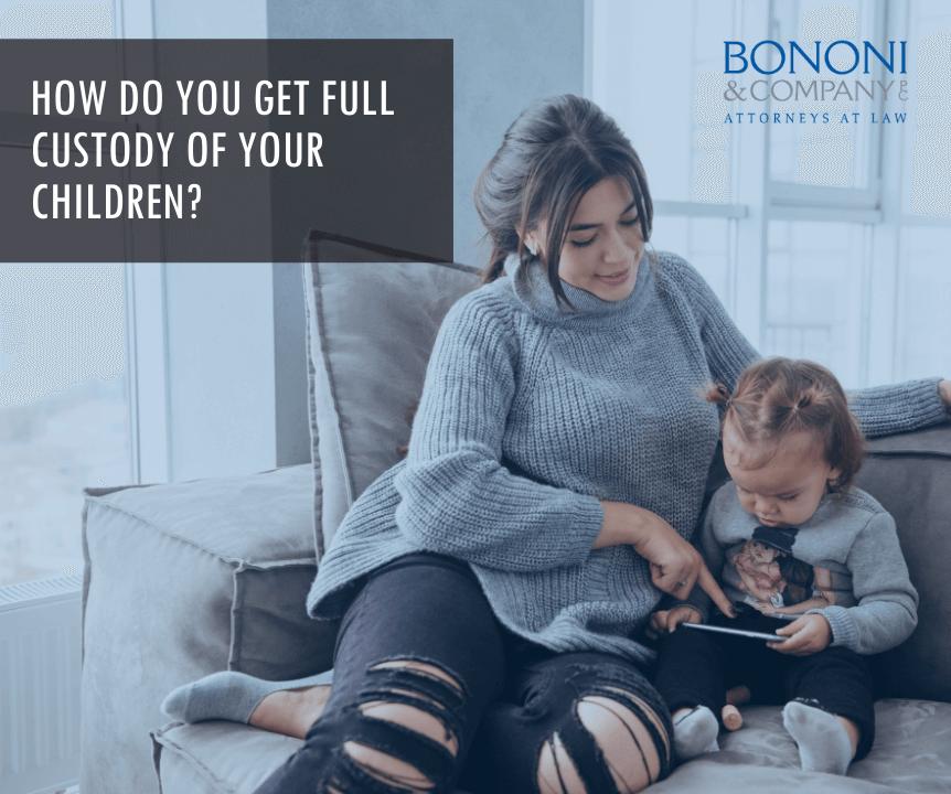How do you get full custody of your children