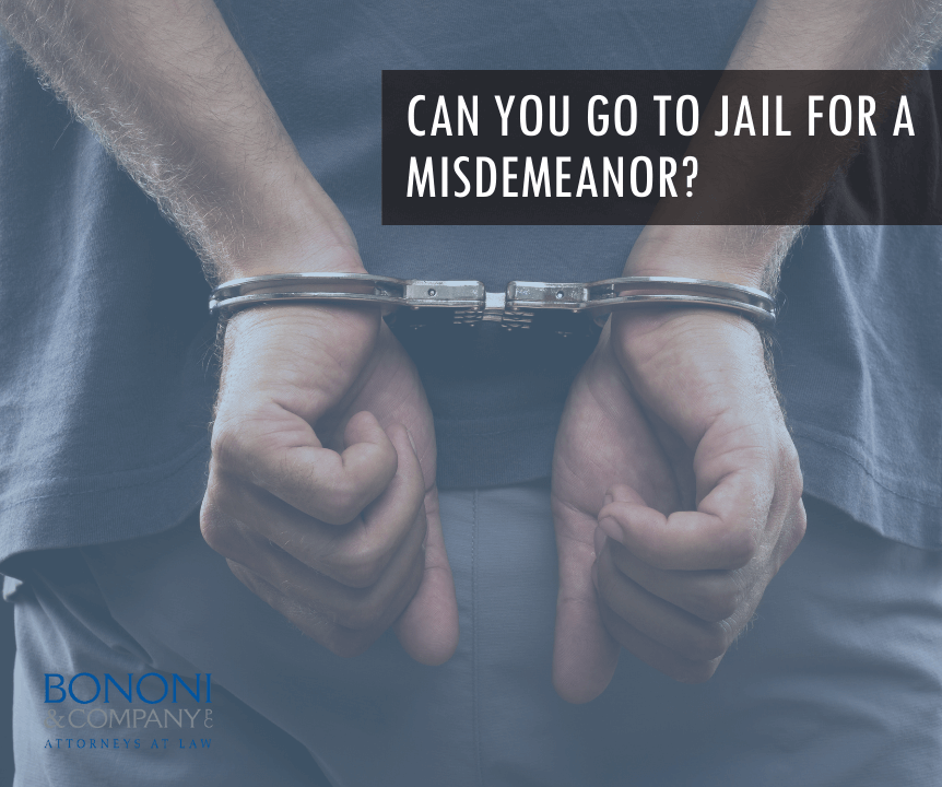 Can You Go to Jail for a Misdemeanor?